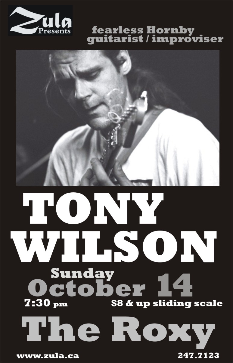 Tony Wilson -- 10.13.07 -- The Roxy -- Gabriola