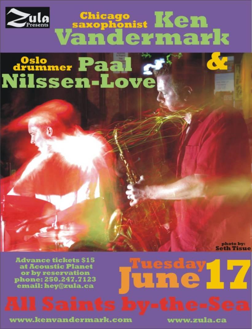 Ken Vandermark & Paal Nilssen-Love BC Tour -- 6.14-17.08