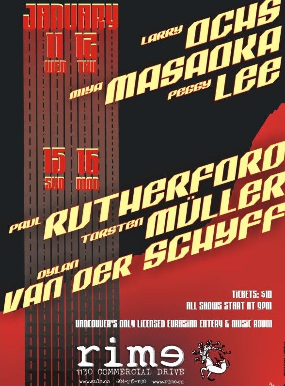 Larry Ochs, Peggy Lee & Miya Masaoka -- 1.11-12.06 / Paul Rutherford, Torsten Müller & Dylan van der Schyff -- 1.15-16.06 -- Rime
